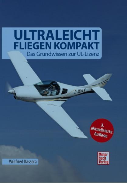 Ultraleichtfliegen kompakt - 3. aktualisierte Auflage