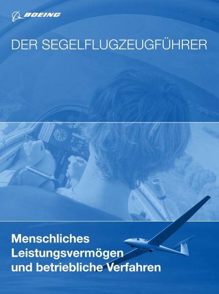 Der Segelflugzeugführer: Menschliches Leistungsvermögen und Betriebliche Verfahren