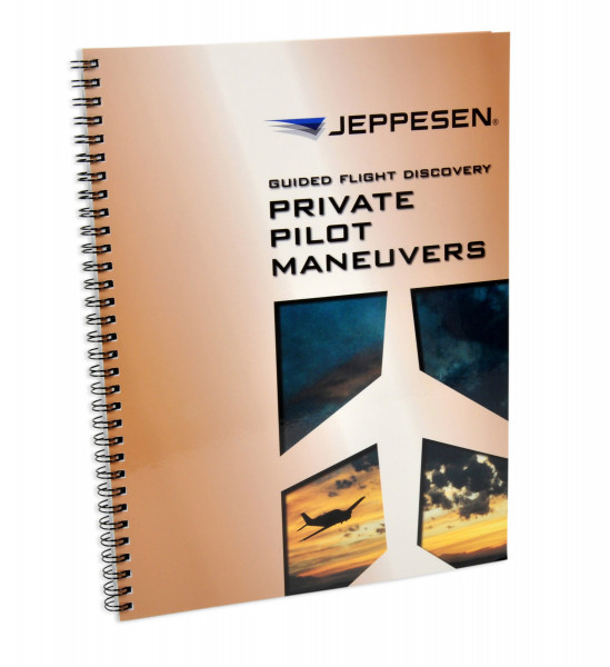 Guided Flight Discovery: Private Pilot Maneuvers Manual