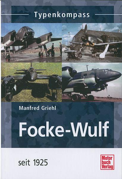 Focke-Wulf seit 1925 - Typenkompass