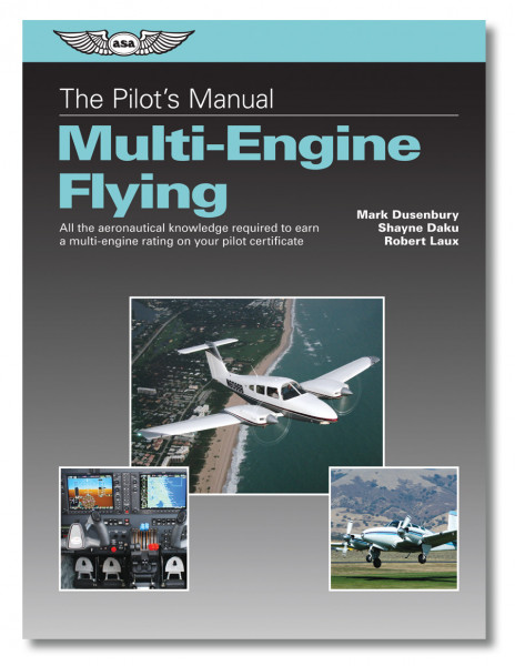 The Pilot's Manual: Multi-Engine Flying