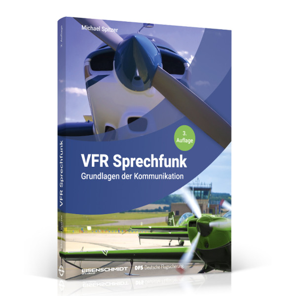 VFR Sprechfunk: Grundlagen der Kommunikation (3. Auflage)
