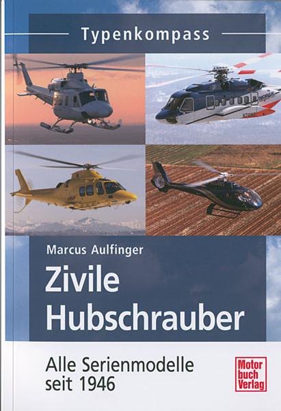 Zivile Hubschrauber - Alle Serienmodelle seit 1946 - Typenkompass
