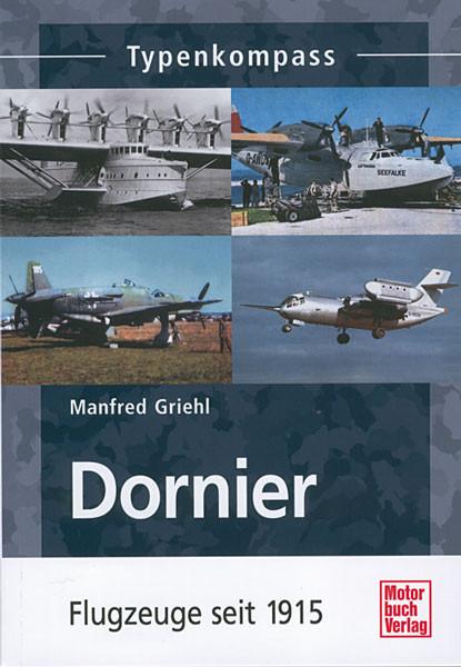 Dornier - Flugzeuge seit 1915 - Typenkompass