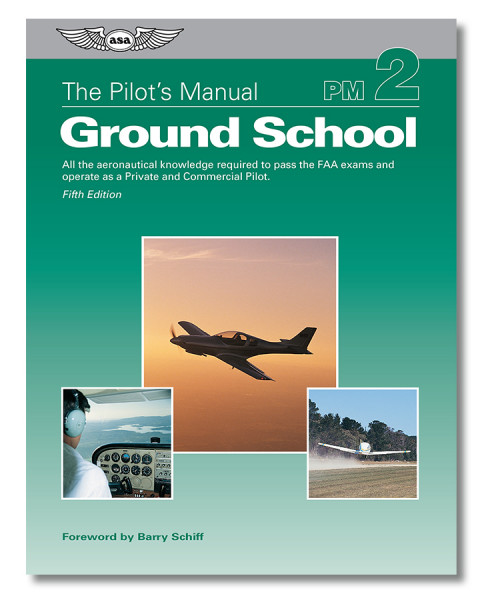 The Pilot's Manual 2: Ground School (5th Edition)