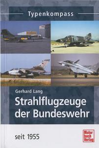 Strahlflugzeuge der Bundeswehr seit 1955 - Typenkompass