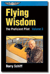 The Proficient Pilot: Flying Wisdom - Volume 3
