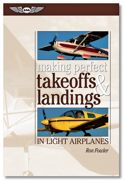 Making Perfect Takeoffs and Landings in Light Airplane
