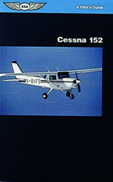 Pilot's Guide Series: Cessna 152