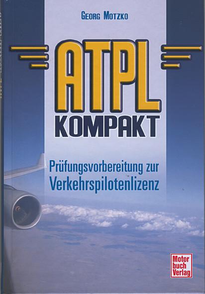 ATPL Kompakt: Prüfungsvorbereitung zur Verkehrspilotenlizenz