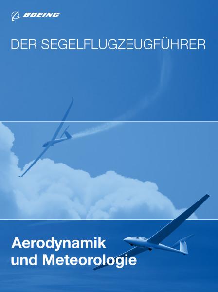 Der Segelflugzeugführer: Aerodynamik und Meteorologie