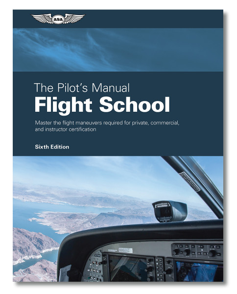 The Pilot's Manual 1: Flight School (6th edition) - Vorbestellung