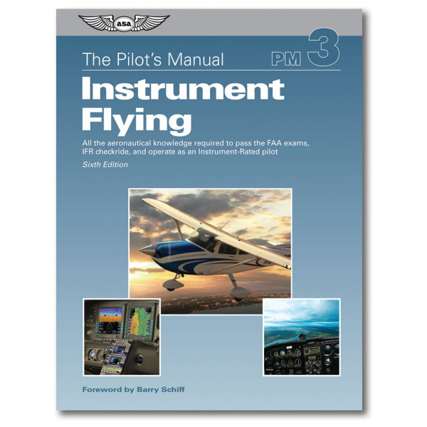 The Pilot's Manual Instrument Flying