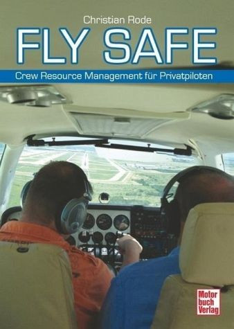 Fly Safe - Crew Resource Management für Privatpiloten