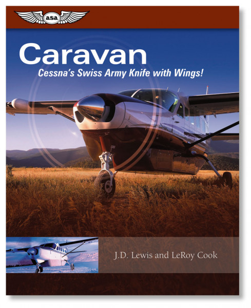 Caravan Cessna's Swiss Army Knife with Wings ASA-CARAVAN 9781560276821