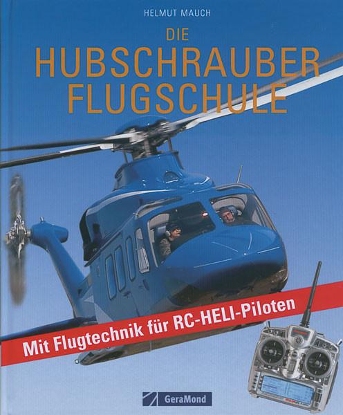 Die Hubschrauber-Flugschule