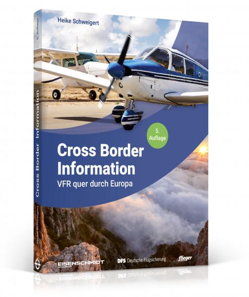 Cross Border Information: VFR quer durch Europa (5. Auflage)
