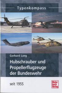 Hubschrauber und Propellerflugzeuge der Bundeswehr seit 1955 - Typenkompass